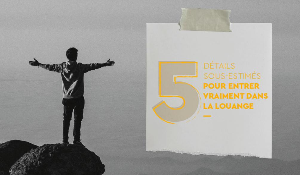 5-details-pour-entrer-dans-la-louange-05