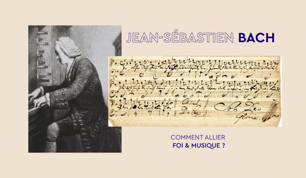 Jean-Sébastien Bach : comment allier foi et musique ?